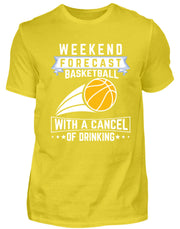 WEEKEND FORECAST BASKETBALL WITH A CANCEL OF DRINKING - Herren Shirt - Shirt Exklusive