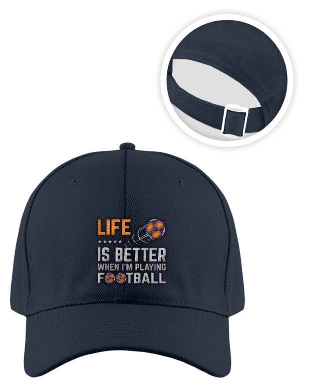 LIFE IS BETTER WHEN IM PLAYING FOOTBALL  - Baseball Cap - Shirt Exklusive