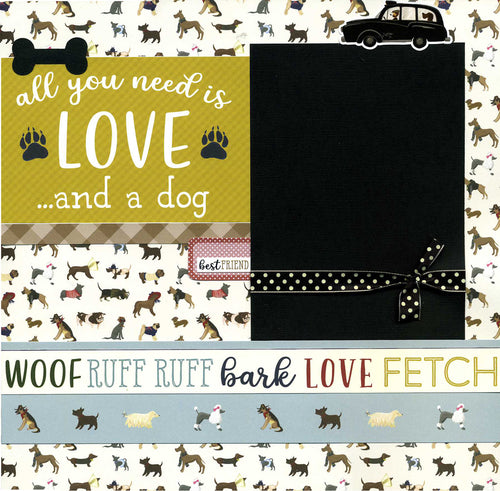 All You Need Is Love and a Dog - 12x12 Premade Scrapbook Page