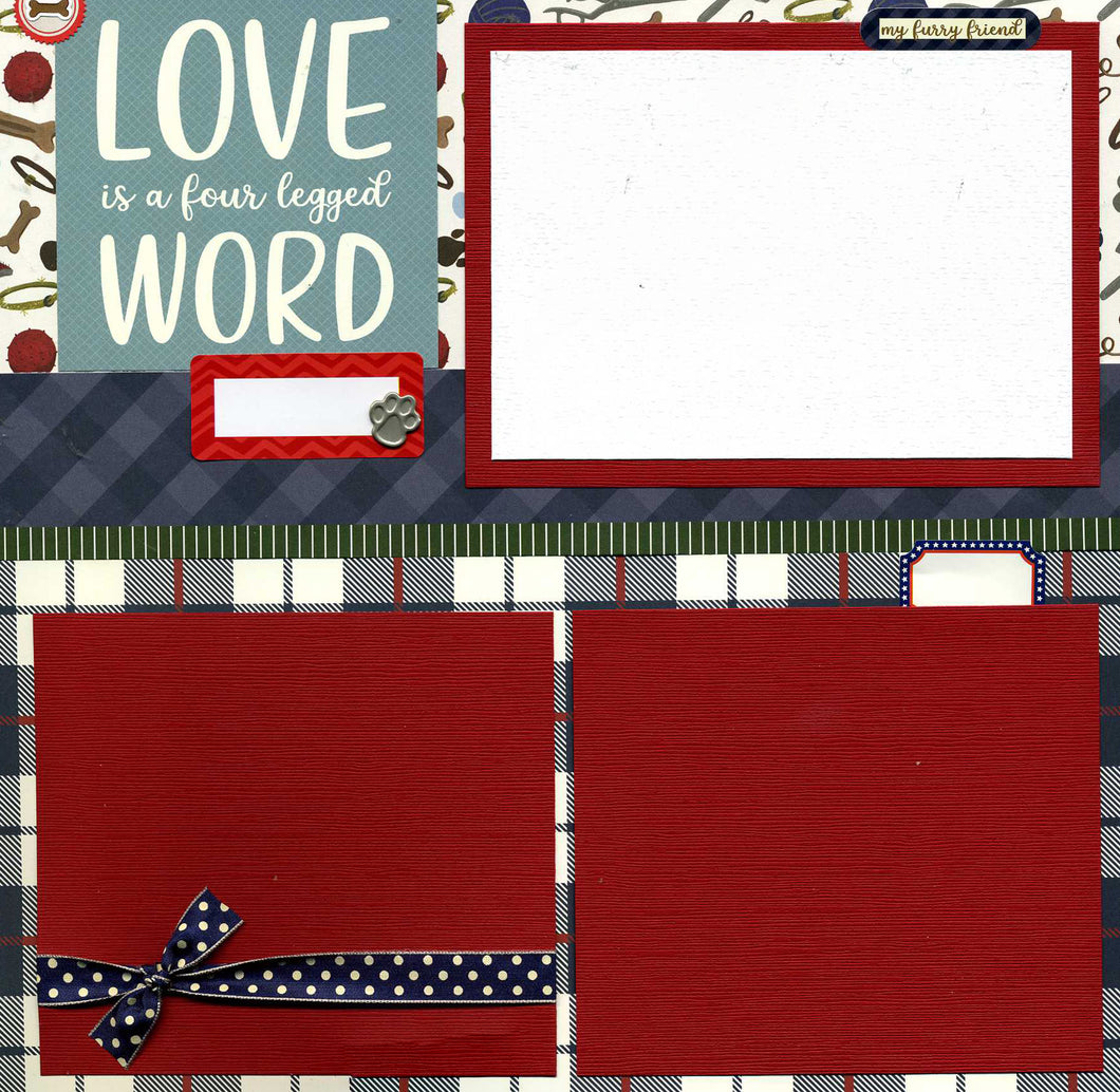 Love is a Four Legged Word - 12x12 Premade Dog Scrapbook Page