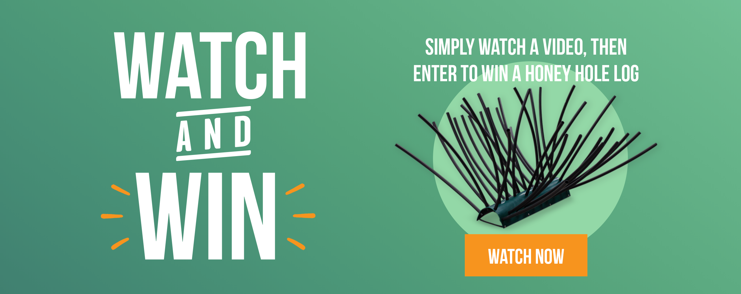 Watch and Win: Simply watch a video and enter to win a honey hole log from pond king.
