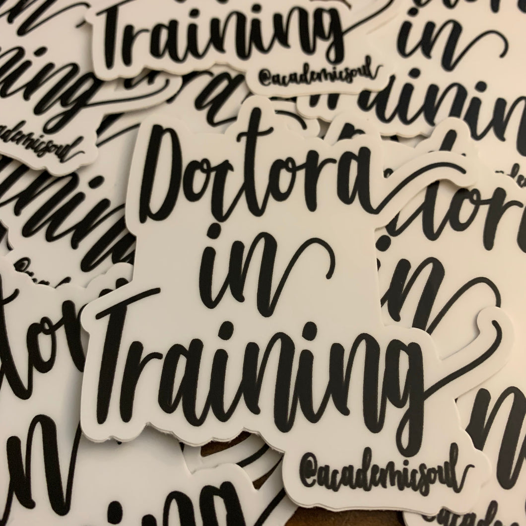 Doctora in Training Sticker
