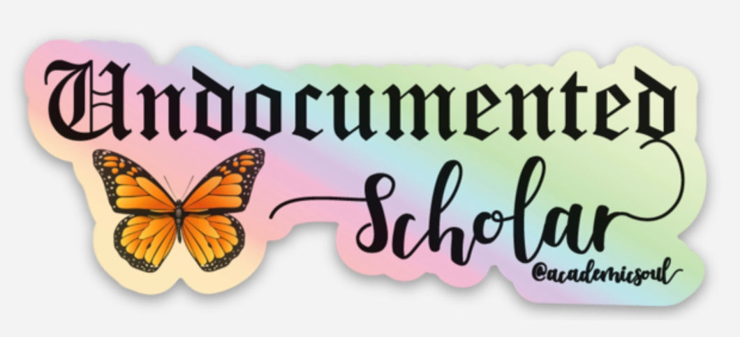 Academic Soul Undocumented Scholar Sticker
