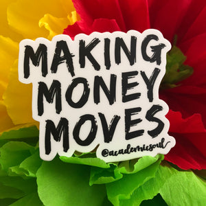 Making Money Moves Sticker