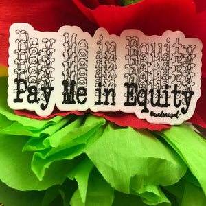 Pay Me In Equity Sticker