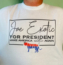 Load image into Gallery viewer, Joe Exotic for President Graphic Tee