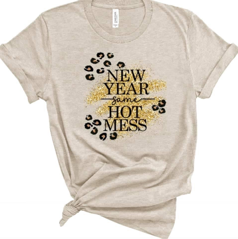 New Year Same Hot Mess Graphic Tee *final sale*