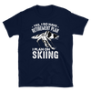 I Plan On Skiing T-Shirt