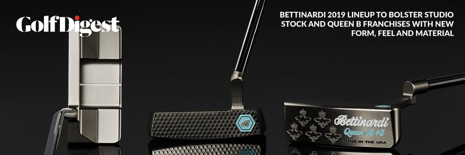 Bettinardi 2019 Lineup to Bolster Studio Stock and Queen B Series