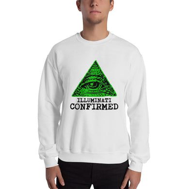 ILLUMINATI CONFIRMED Sweatshirt     #IlLUMINATI