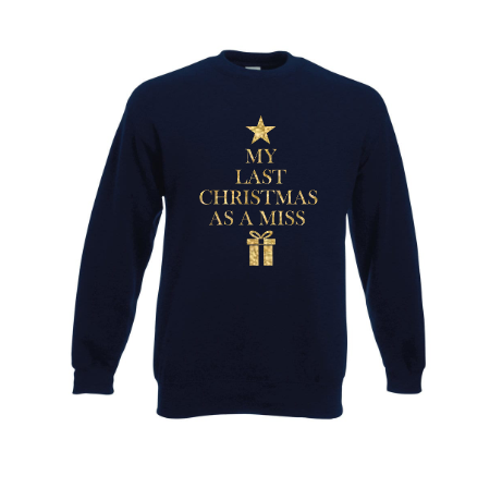 Navy Last Christmas as a Miss Sweatshirt