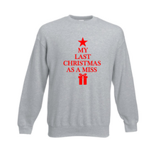 Load image into Gallery viewer, Grey Last Christmas as a Miss Sweatshirt