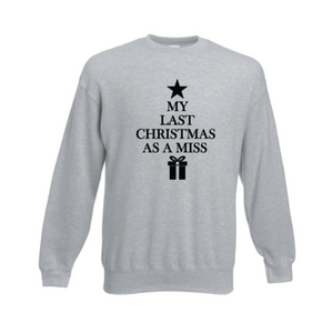 Grey Last Christmas as a Miss Sweatshirt
