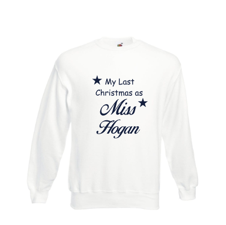 Personalised White Last Christmas as a Miss? sweatshirt