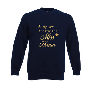 Personalised Navy Last Christmas as Miss? sweatshirt