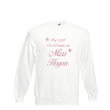 Load image into Gallery viewer, Personalised White Last Christmas as a Miss? sweatshirt