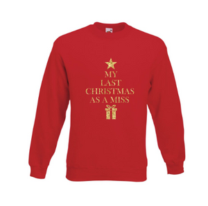 Red Last Christmas as a Miss Sweatshirt