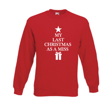 Load image into Gallery viewer, Red Last Christmas as a Miss Sweatshirt
