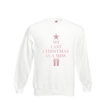 Load image into Gallery viewer, White Last Christmas as a Miss Sweatshirt