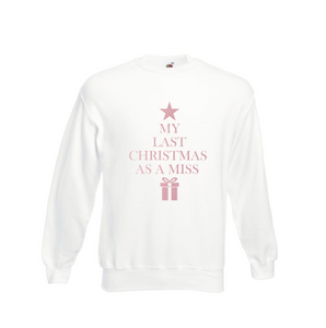 White Last Christmas as a Miss Sweatshirt
