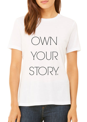 Women's Own Your Story Tee