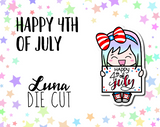 Happy 4th of July Luna DIE CUT