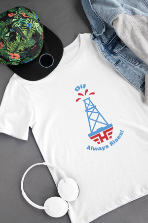 Oil Always Rises Sport Tee