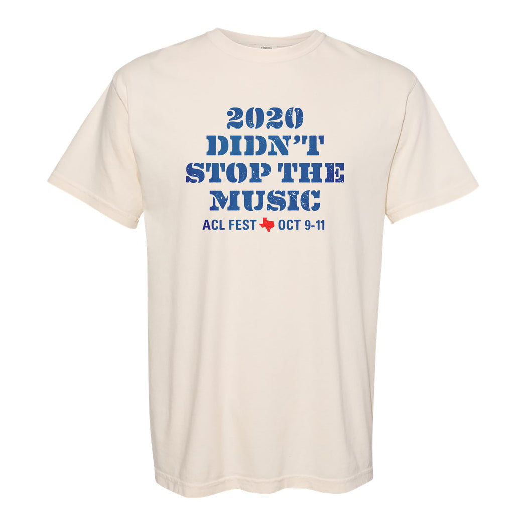 2020 Didn't Stop The Music Tee