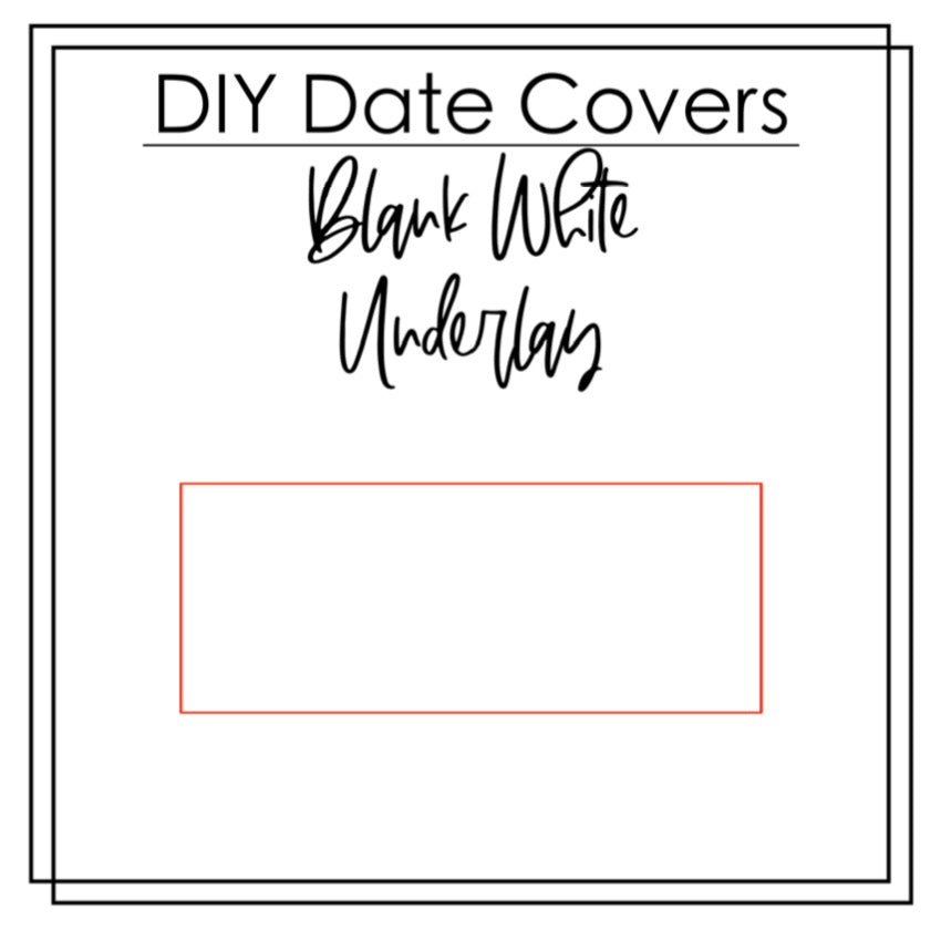 DIY Date Cover Underlays- Blank White