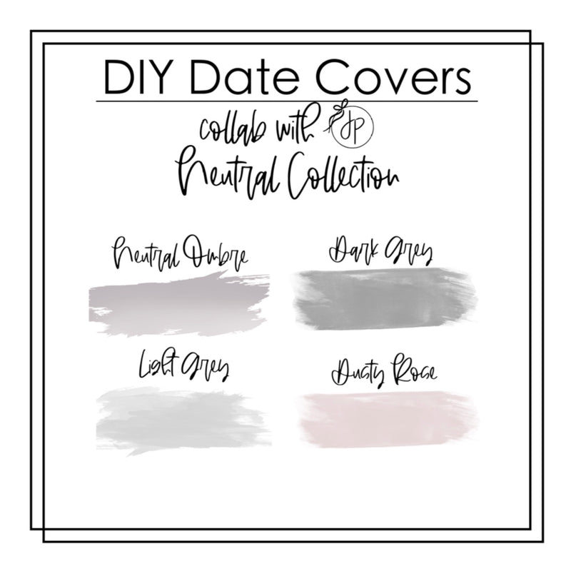 DIY Date Cover Underlays- Collab with Jesenia Printables- Neutral Collection