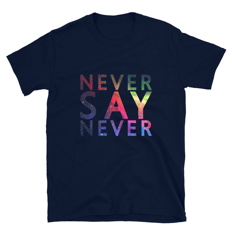 Never Say Never T-Shirt