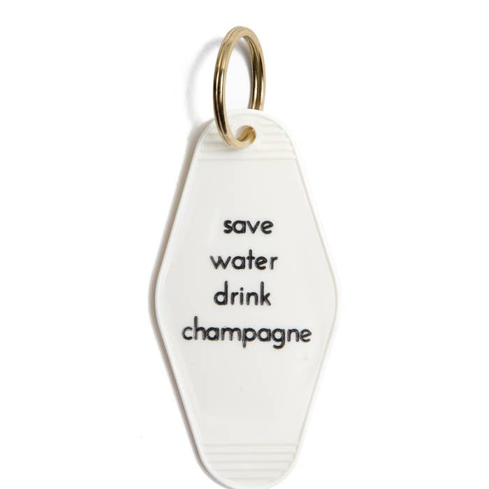 Save Water Drink Champagne Key Tag - JoeyRae
