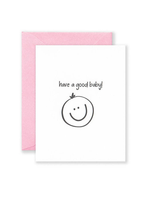 Pink Have A Good Baby! Greeting Card - JoeyRae
