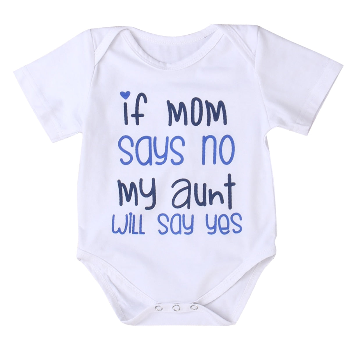 IF MY MOM SAYS NO MY AUNT WILL SAY YES Cotton Infant Baby Boy Girl Cotton Short Sleeve Jumpsuit Bodysuit Kids Clothes Outfit-eosegal