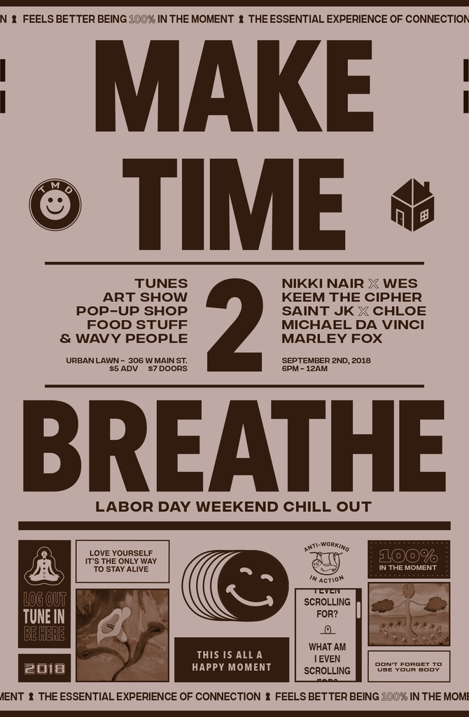 Make Time 2 Breathe - Labor Day Chill out