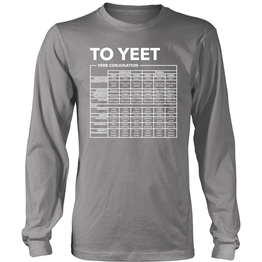 "A long sleeve tee shirt with a verb full conjugation chart for the word ""Yeet"""