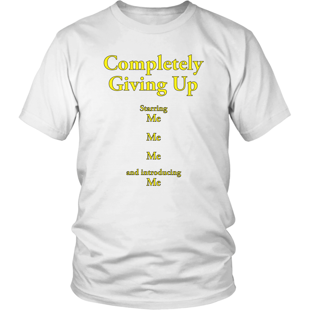 COMPLETELY GIVING UP | Unisex Tee