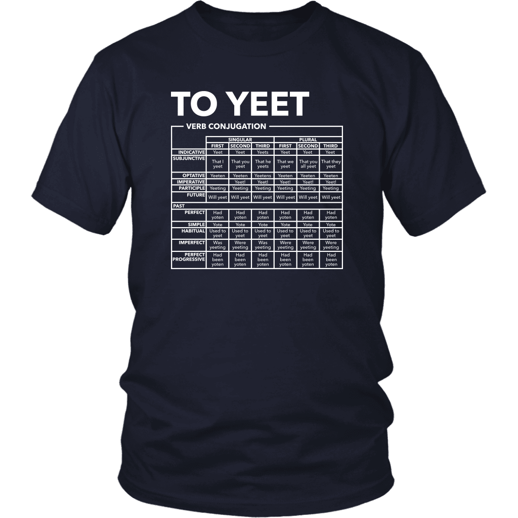 "A unisex tee shirt with a verb full conjugation chart for the word ""Yeet"""