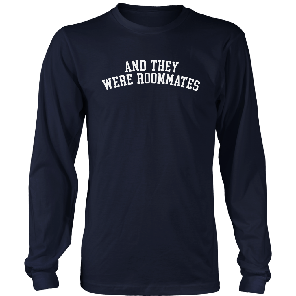 AND THEY WERE ROOMMATES | Long Sleeve Shirt