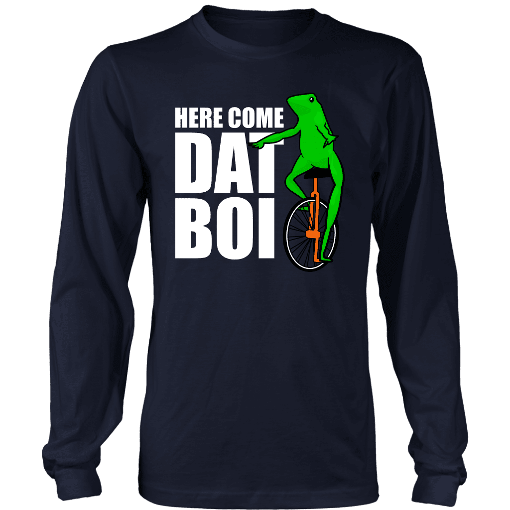 "Long sleeve tee shirt with cartoon frog on front, referred to as ""dat boi"". Text reads ""here come dat boi."""