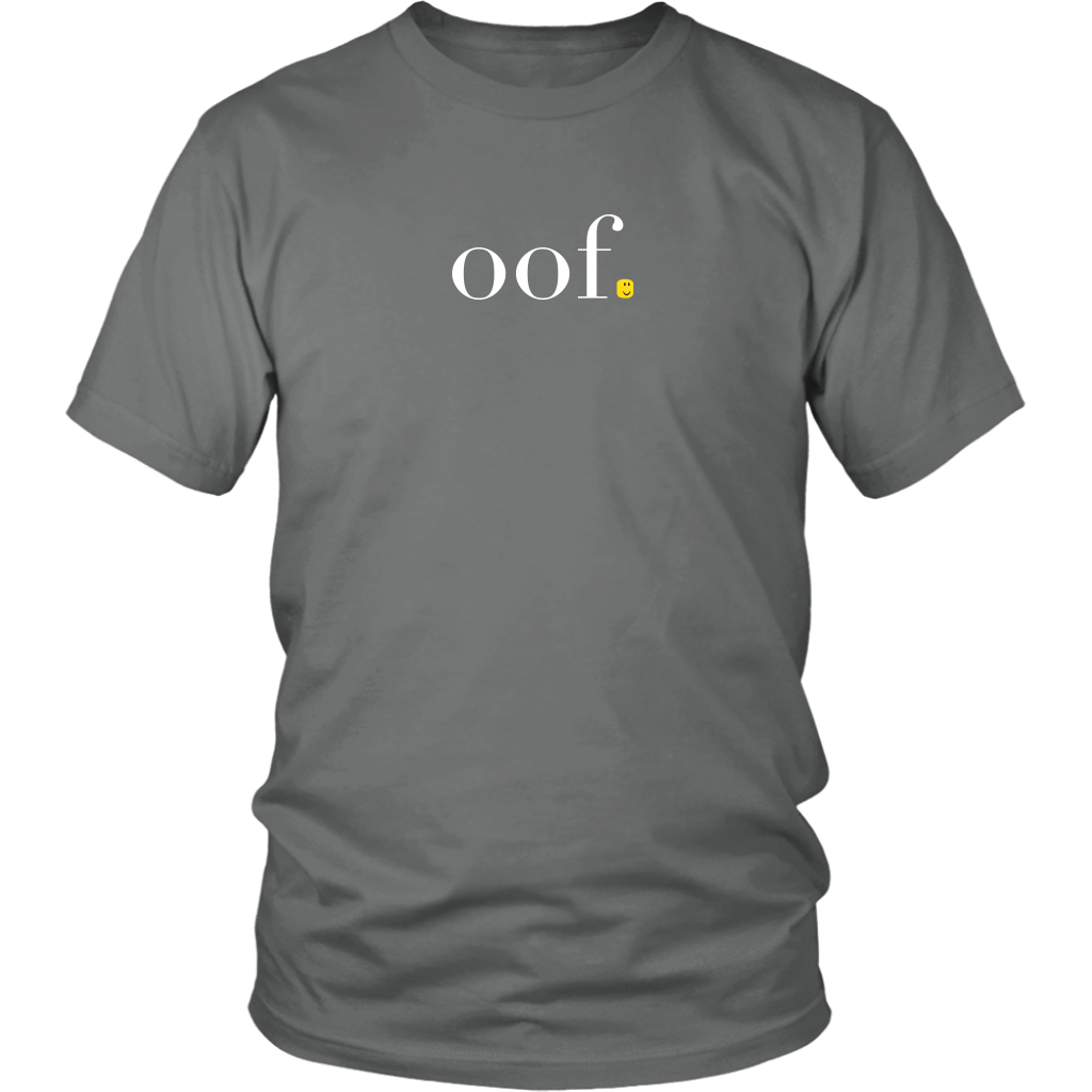 "A unisex tee shirt that says ""oof"" and has a roblox head instead of a period, paying tribute to the popular kids game."