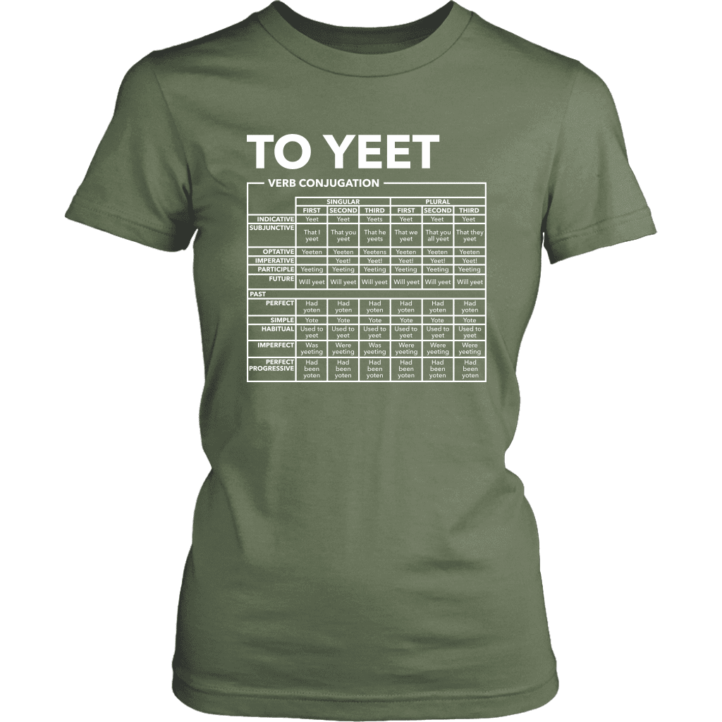 "A women's tee shirt with a verb full conjugation chart for the word ""Yeet"""