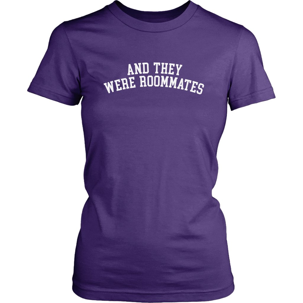 AND THEY WERE ROOMMATES | Womens Tee