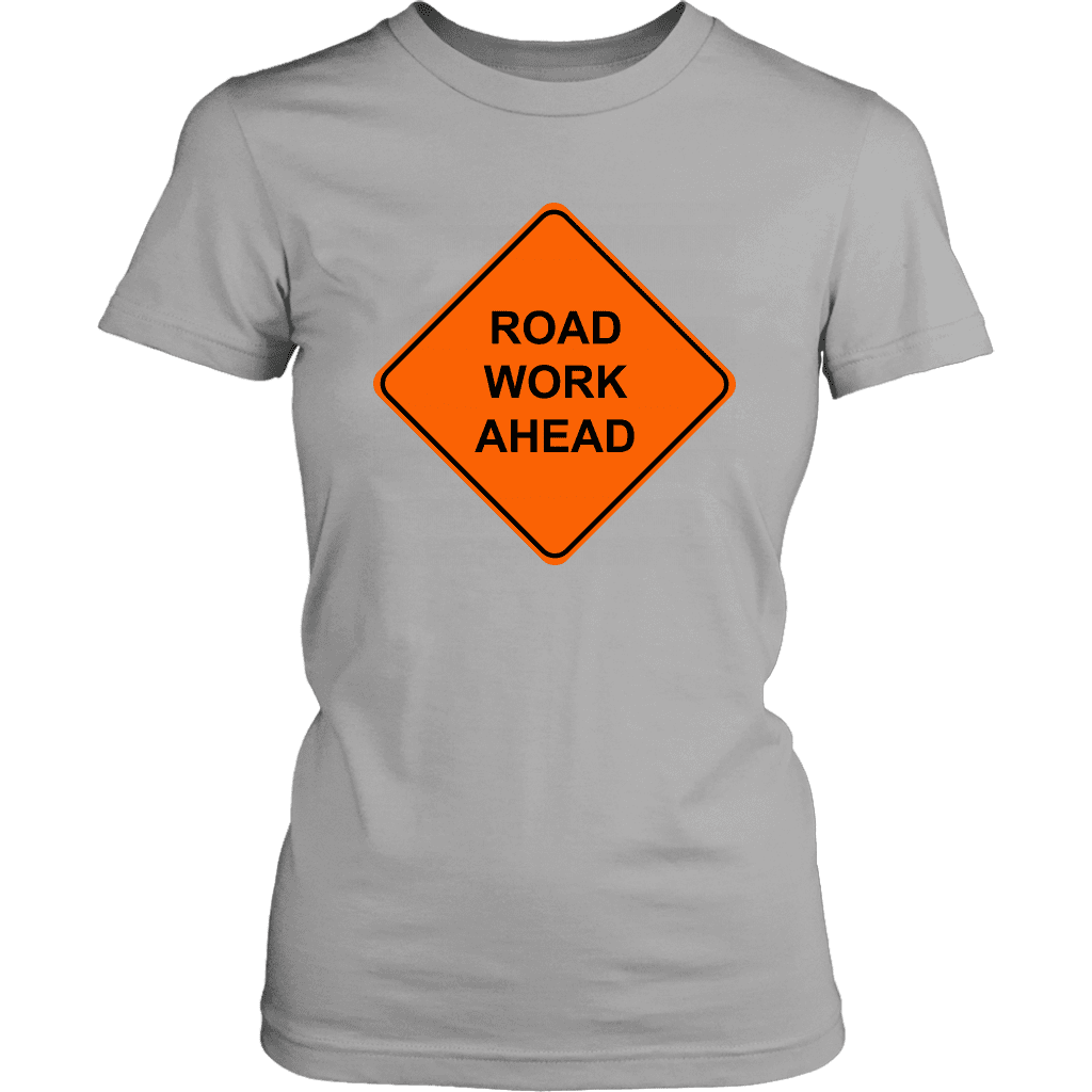 "A women's tee shirt with a ""Road work ahead"" street sign on the front, based off the popular vine."