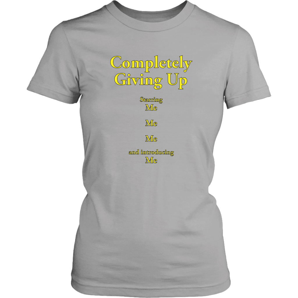 COMPLETELY GIVING UP | Womens Tee