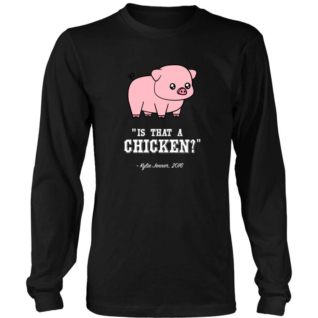 IS THAT A CHICKEN? | Long Sleeve Shirt