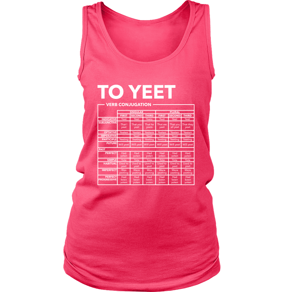 "A women's tank top with a verb full conjugation chart for the word ""Yeet"""