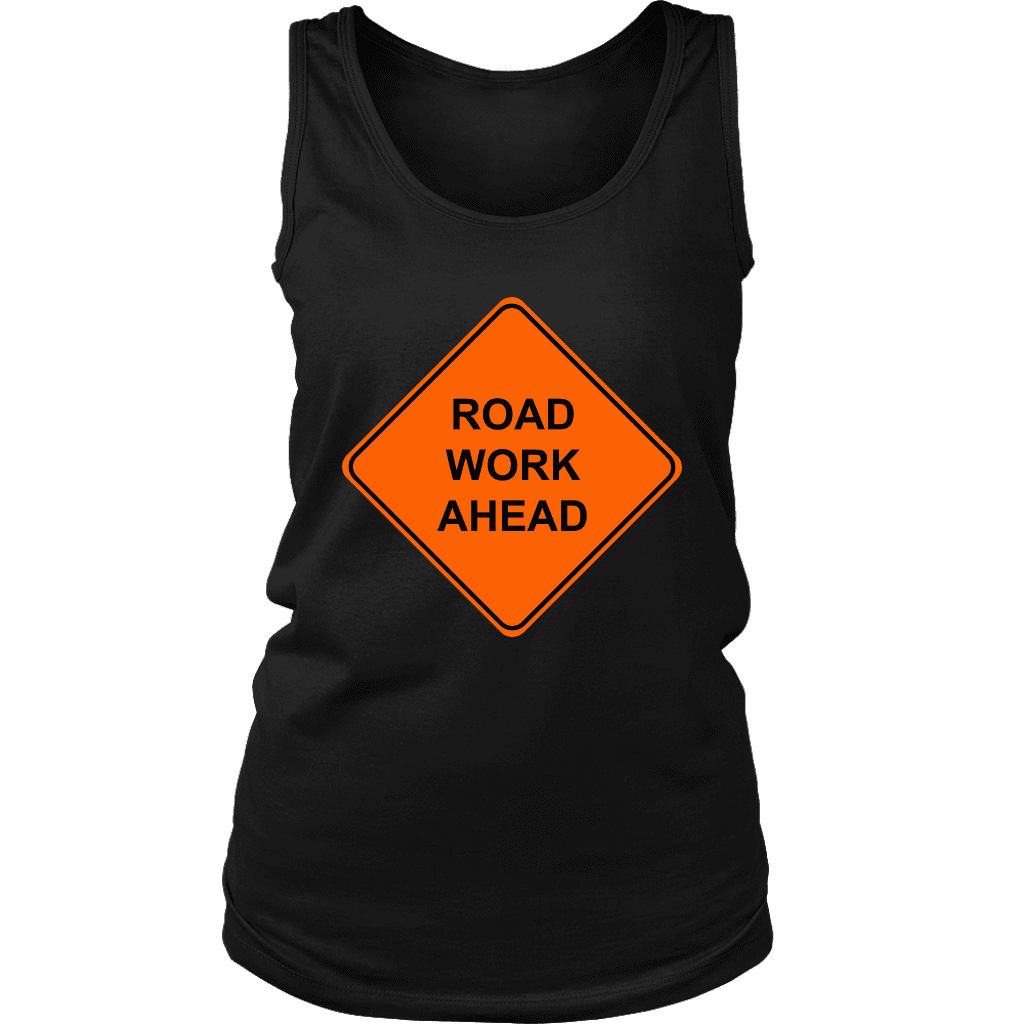 "A women's tank top with a ""Road work ahead"" street sign on the front, based off the popular vine."