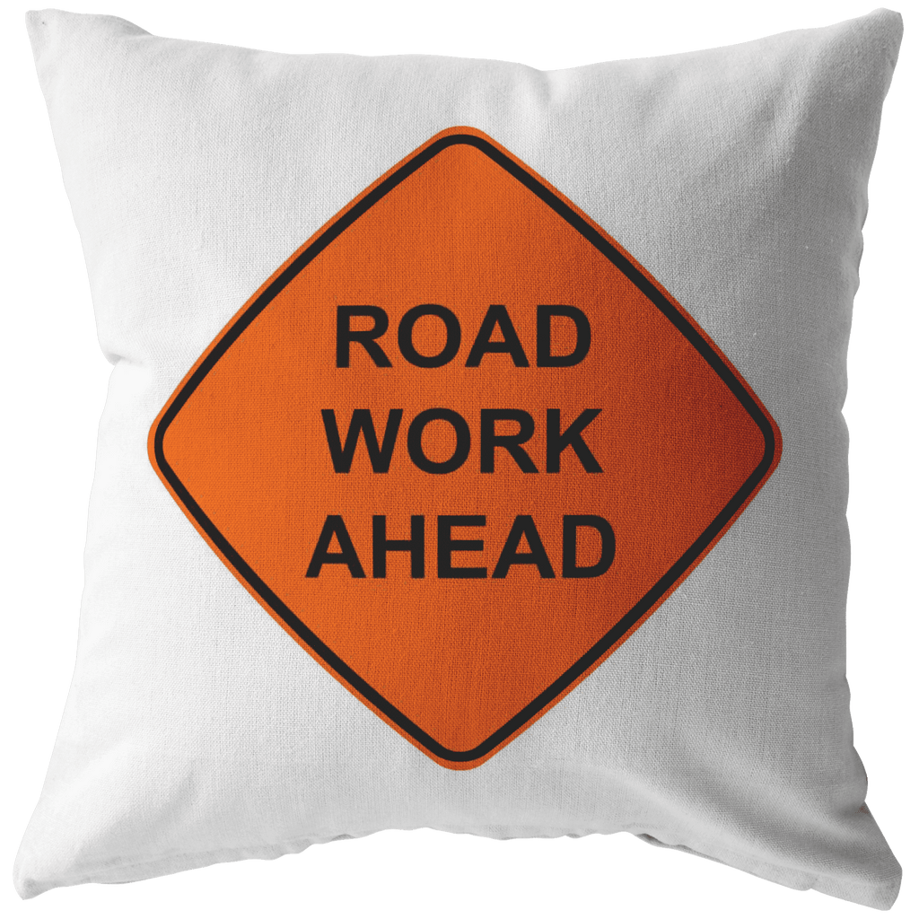 "An accent pillow with a street sign that says ""road work ahead"", based off the popular vine ""I sure hope it does"""