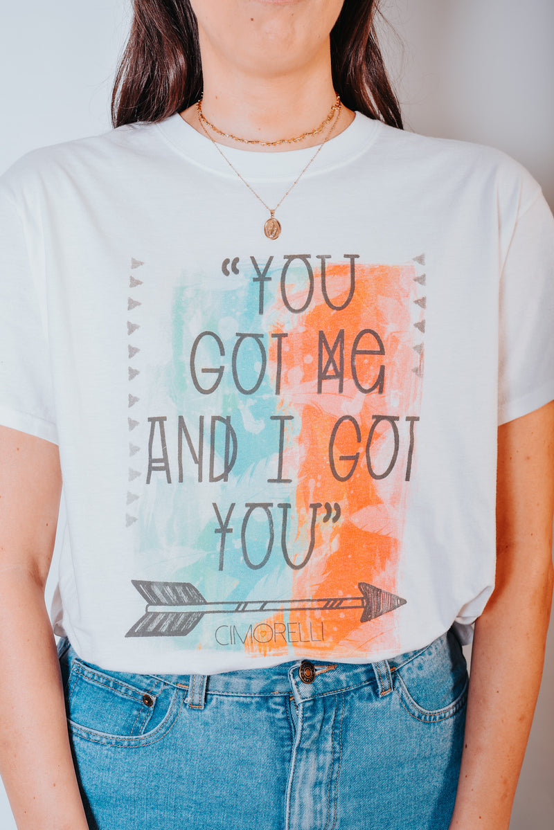 I Got You T-Shirt